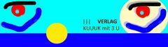 """kuuuk ist """"on"""" ::: KUUUK VERLAG mit 3 U"""